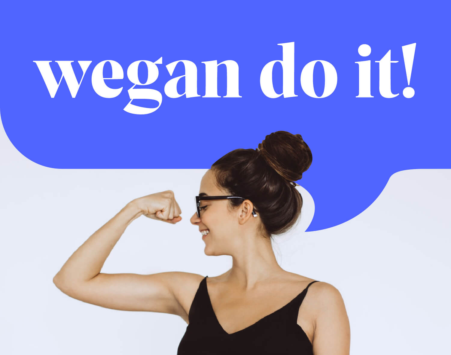 The image says 'Wegan do it' and has a girl looking at her arm